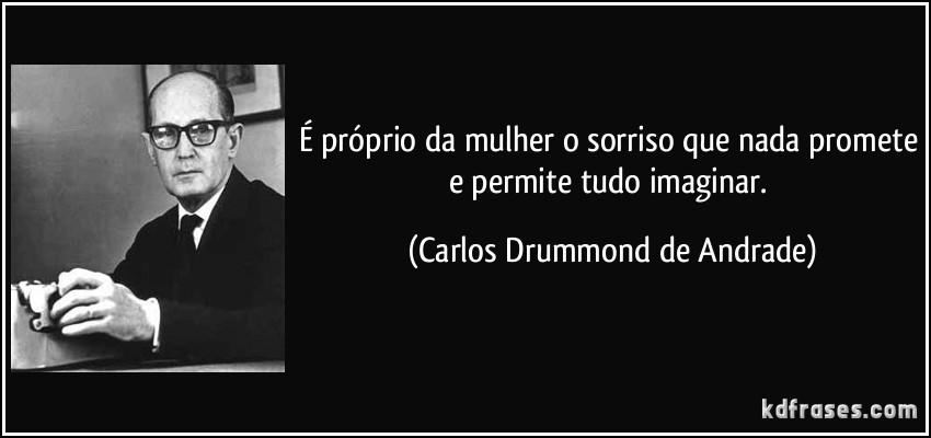 frase-e-proprio-da-mulher-o-sorriso-que-nada-promete-e-permite-tudo-imaginar-carlos-drummond-de-andrade-95546